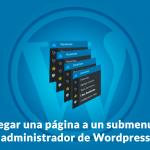 Agregar una página a un submenu de admin en WordPress