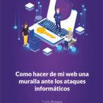 Hacer de mi web una muralla: ante ataques informáticos ebook en Amazon